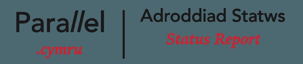 Adroddiad Statws Status Report