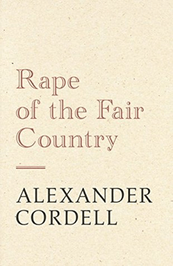 Alexander Cordell- Rape of the Fair Country