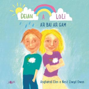 Angharad Elen a Nest Llwyd Owen- Deian a Loli a'r Bai ar Gam
