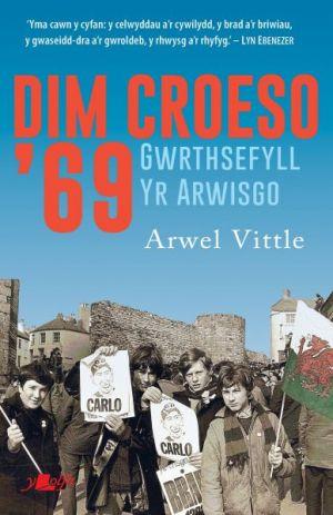 Arwel Vittle Dim Croeso '69