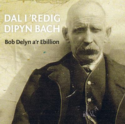 Bob Delyn a'r Ebillion– Dal i Redeg Dipyn Bach