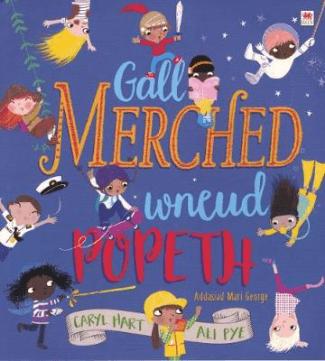 Caryl Hart Ali Pye- Gall Merched wneud Popeth