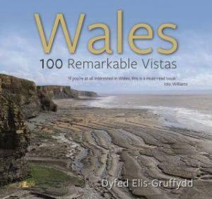 Dyfed Elis-Gruffydd- Wales - 100 Remarkable Vistas