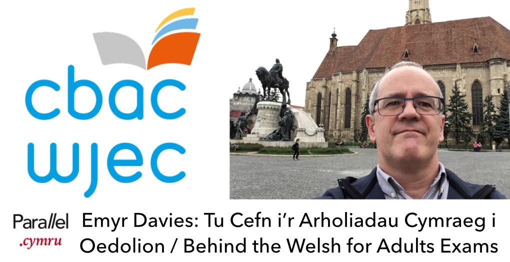 Emyr Davies- Tu Cefn i'r Arholiadau Cymraeg i Oedolion