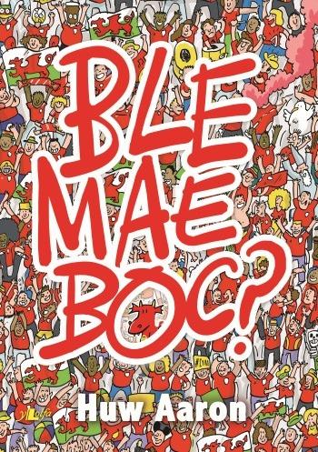 Huw Aaron- Ble Mae Boc