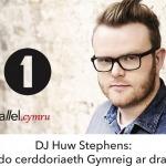 Huw Stephens- Hyrwyddo cerddoriaeth Gymreig ar draws y DU