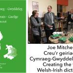 Joe Mitchell- Creu'r geiriadur Cymraeg-Gwyddeleg cyntaf