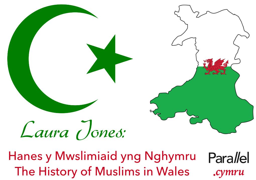Laura Jones- Hanes y Mwslimiaid yng Nghymru