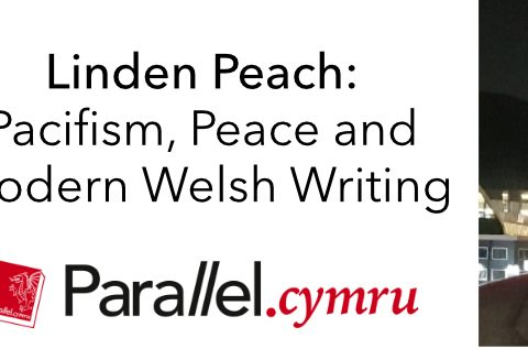 Linden Peach- Pacifism, Peace and Modern Welsh Writing