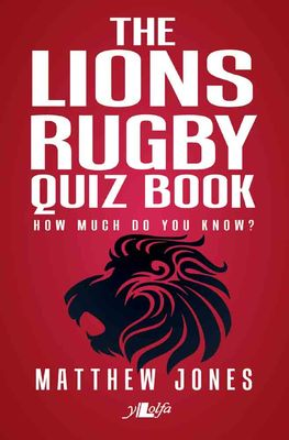 The Lions Rugby Quiz Book