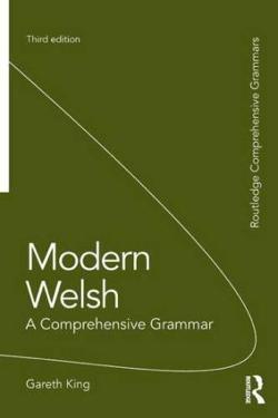 Gareth King: Modern Welsh- A Comprehensive Grammar