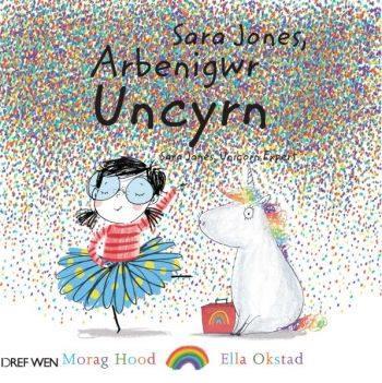 Morag Hood Elin Meek- Sara Jones, Arbenigwr Uncyrn Sara Jones, Unicorn Expert