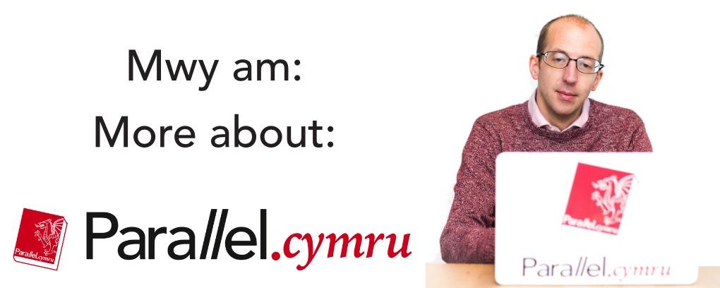 Mwy am parallel.cymru