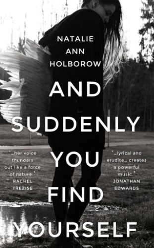 Natalie Ann Holborow And Suddenly You Find Yourself