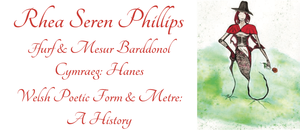 Rhea Seren Phillips Welsh Poetic Form and Metre- a History