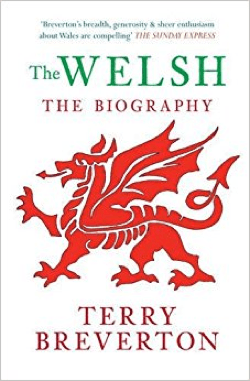 Terry Breverton: The Welsh- The Biography