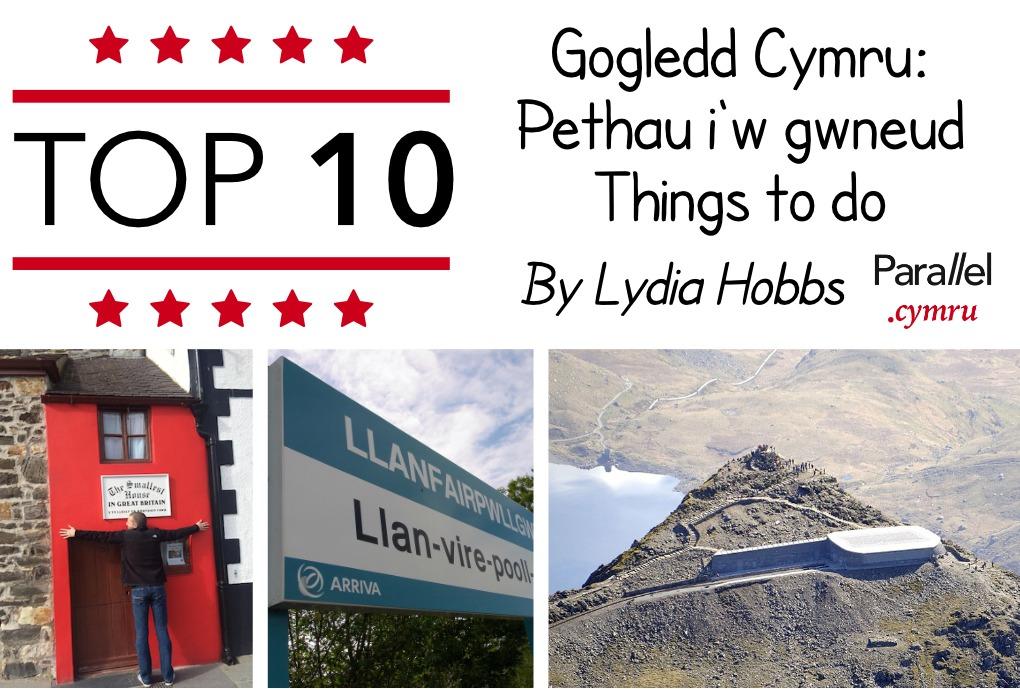 Top 10 Pethau i'w gwneud yng Ngogledd Cymru